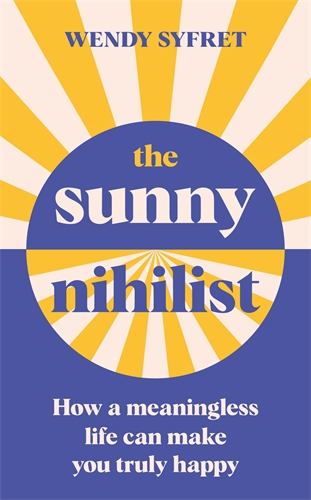 The Sunny Nihilist () - Profile Books